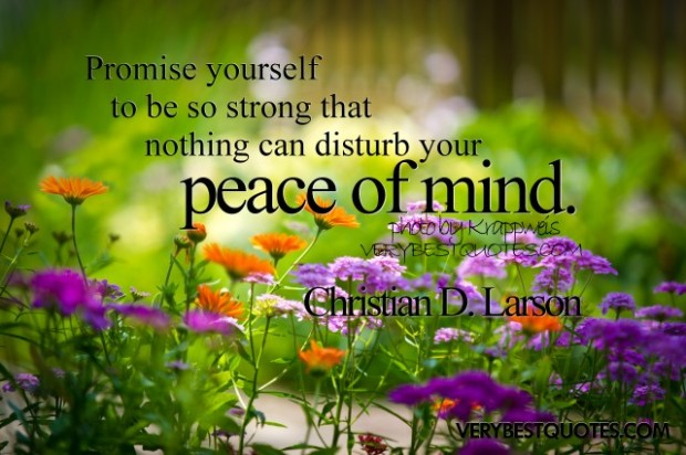 promise-yourself-to-be-so-stronger-that-nothing-can-disturb-your-peace-of-mind-christian-d-larson